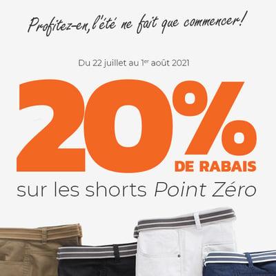 Image de la Promotion 20% de rabais sur les shorts Point Zéro